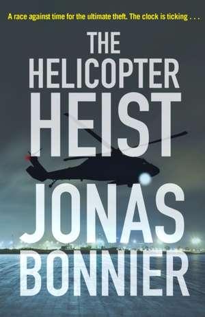 The Helicopter Heist de Jonas Bonnier