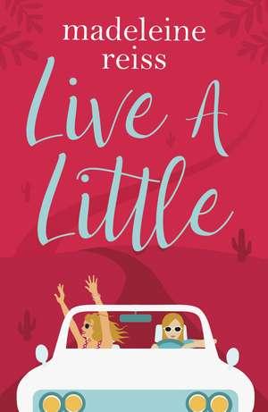 Live a Litte de Madeleine Reiss