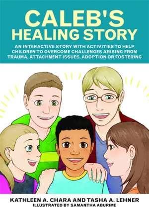 Caleb's Healing Story
