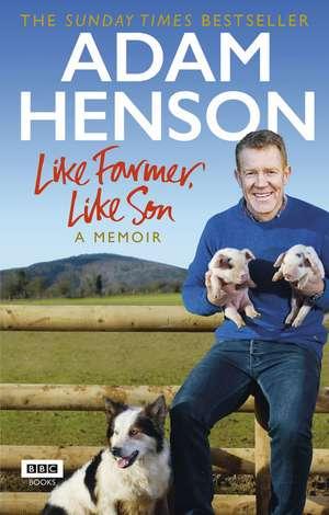 Like Farmer, Like Son de Adam Henson