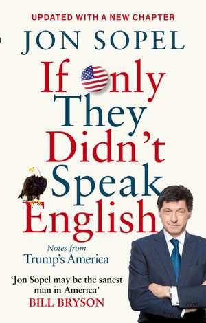 If Only They Didn't Speak English de Jon Sopel