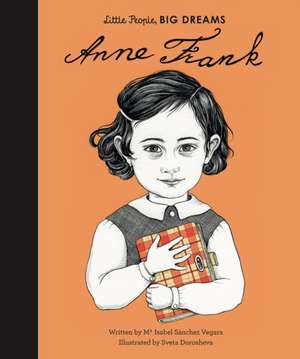 Little People, Big Dreams: Anne Frank de Isabel Sanchez Vegara