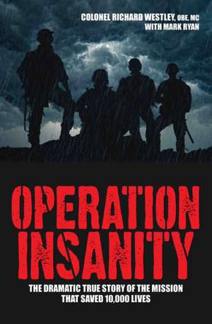 Operation Insanity: The Dramatic True Story of the Mission That Saved 10,000 Lives imagine