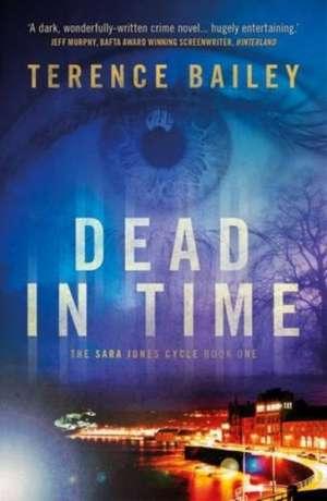 Dead in Time de Terence Bailey