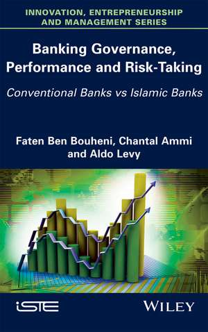 Banking Governance, Performance and Risk–Taking