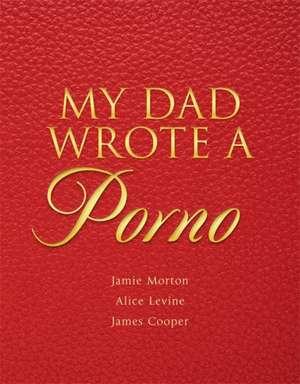 My Dad Wrote a Porno de Jamie Morton