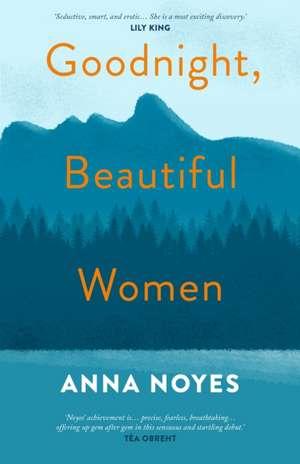 Noyes, A: Goodnight, Beautiful Women de Anna Noyes