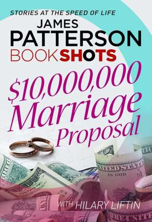 Liftin, H: $10,000,000 Marriage Proposal de James Patterson