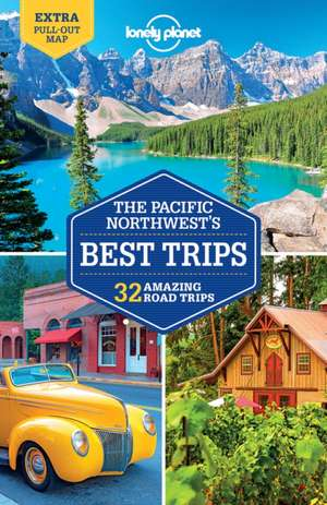 Lonely Planet Pacific Northwest's Best Trips de Lonely Planet