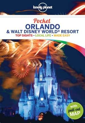 Lonely Planet Pocket Orlando & Walt Disney World(r) Resort de Lonely Planet