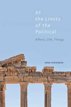 AT THE LIMITS OF THE POLITICAL de Inna Viriasova