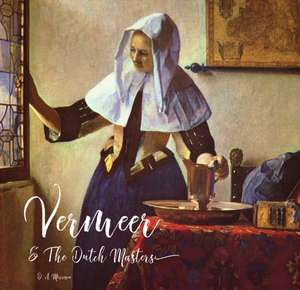 Vermeer and the Dutch Masters de Rosalind Ormiston