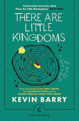 There Are Little Kingdoms de Kevin Barry