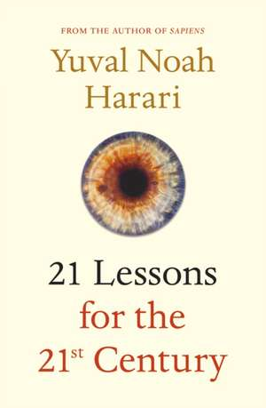 21 Lessons for the 21st Century de Yuval Noah Harari