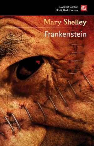 Frankenstein: or, The Modern Prometheus de Mary Shelley