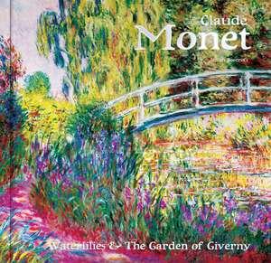 Claude Monet: Waterlilies and the Garden of Giverny de Dr Julian Beecroft
