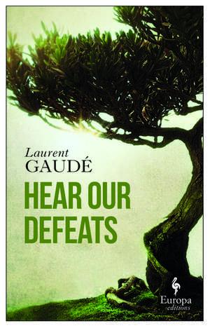 Hear Our Defeats de Laurent Gaude