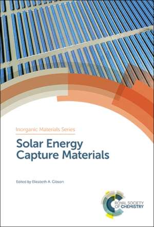 Solar Energy Capture Materials de ELIZABETH A GIBSON