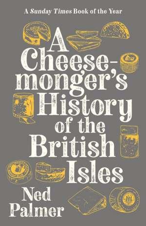 A Cheesemonger's History of The British Isles imagine