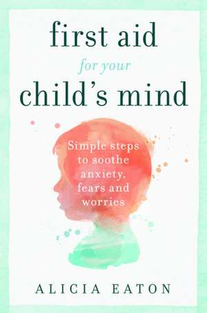 First Aid for Your Child's Mind imagine