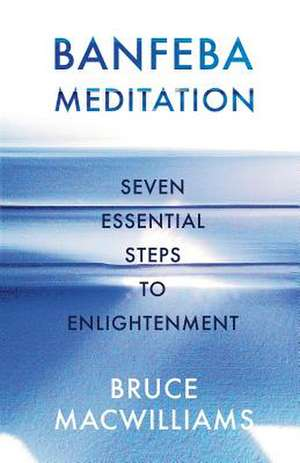 Banfeba Meditation de Bruce MacWilliams
