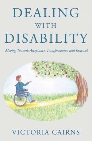 Dealing with Disability de Victoria Cairns
