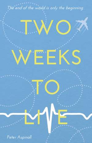Two Weeks To Live de Peter Aspinall