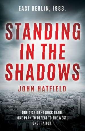Standing in the Shadows de John Hatfield