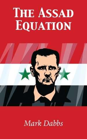 The Assad Equation de Mark Dabbs
