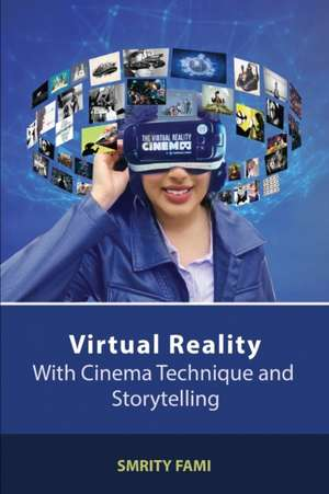 Virtual Reality with Cinema Technique and Storytelling de Smrity Fami