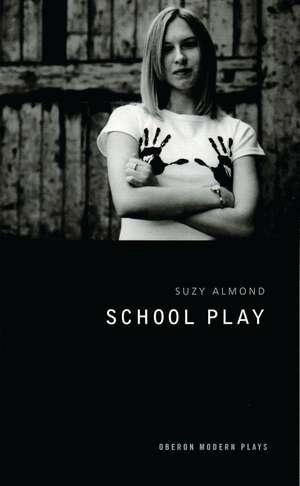 School Play de Suzy Almond