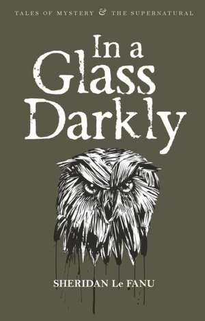In a Glass Darkly de Joseph Sheridan Le Fanu