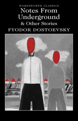 Notes from Underground & Other Stories de Fyodor Mikhailovich Dostoevsky