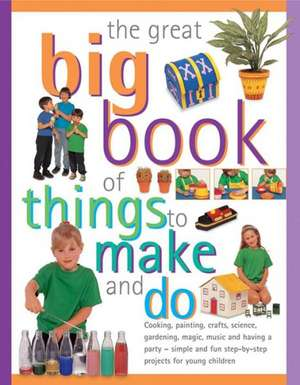 The Great Big Book of Things to Make and Do