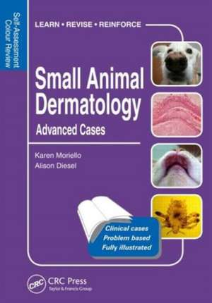 Small Animal Dermatology: Advanced Cases