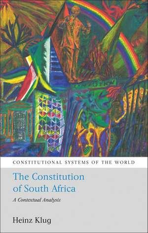 The Constitution of South Africa: A Contextual Analysis de Heinz Klug