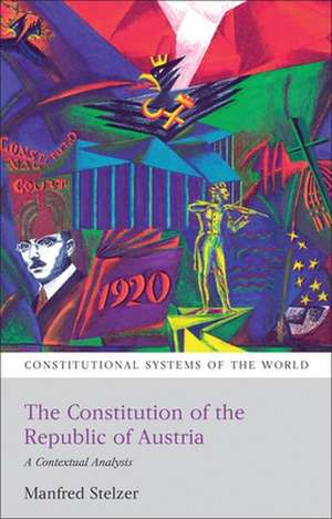 The Constitution of the Republic of Austria: A Contextual Analysis de Manfred Stelzer