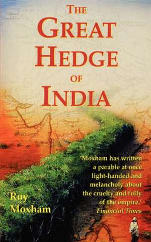The Great Hedge of India de Roy Moxham