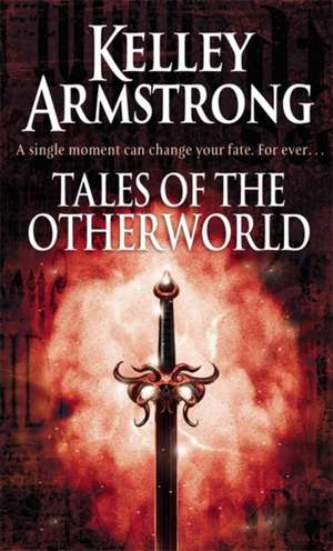 Tales of the Otherworld de Kelley Armstrong