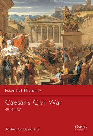 Caesar's Civil War: 49–44 BC de Adrian Goldsworthy