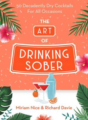 Nice, M: The Art of Drinking Sober imagine