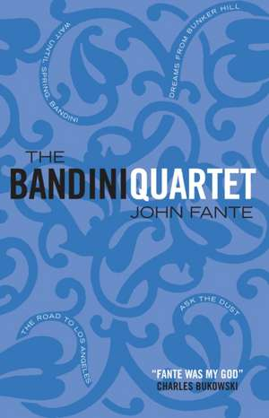 The Bandini Quartet de John Fante