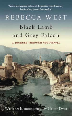 Black Lamb and Grey Falcon de Rebecca West