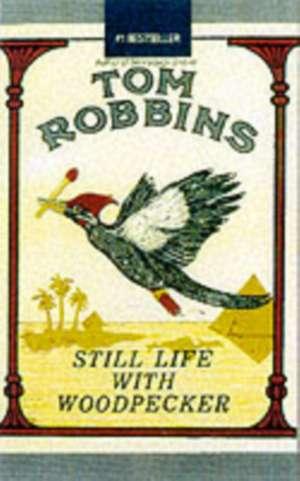 Still Life With Woodpecker de Tom Robbins