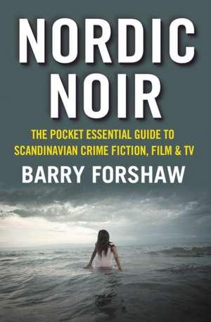 Nordic Noir de Barry Forshaw