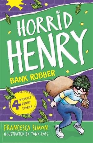 Horrid Henry Robs the Bank de Francesca Simon
