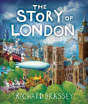 The Story of London de Richard Brassey
