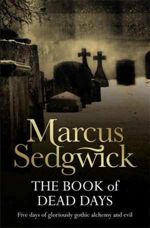 The Book of Dead Days de Marcus Sedgwick