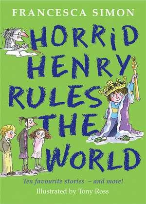 Horrid Henry Rules the World de Francesca Simon