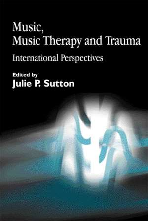 Music, Music Therapy and Trauma